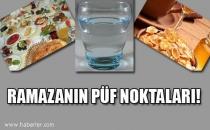 Rahat bir Ramazanın Püf noktaları.